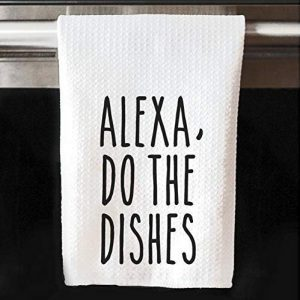 Alexa do the Dishes Kitchen Towel